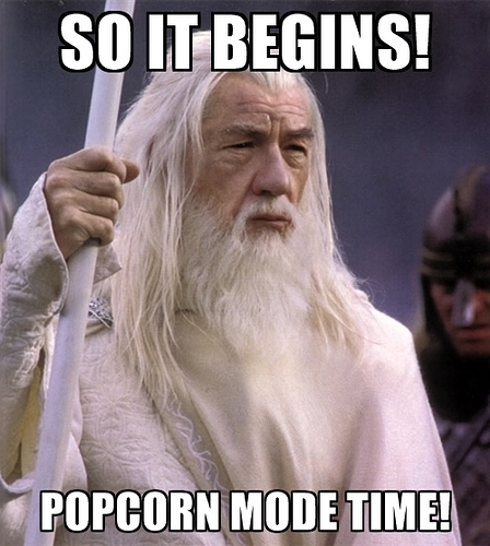 so-it-begins-popcorn-mode-time-meme